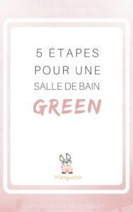 marguette ebook 5 étapes pour une salle de bain green : zéro déchet cosmétiques bio labels liste inci désencombrement cosmétique maison